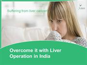 Worried about your liver? Overcome it with liver operation