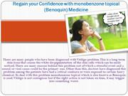 Regain your Confidence with monobenzone topical (Benoquin