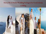 Marry Me A Perfect Wedding Packages For Greek islands wedding