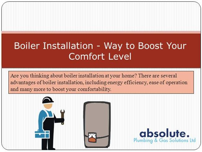 Boiler Installation - Way to Boost Your Comfort Level |authorSTREAM