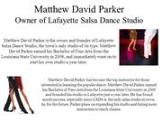 Matthew David Parker - Owner and Founder of Lafayette Salsa Dance Stud