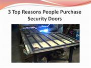 3 Top Reasons People Purchase Security Doors