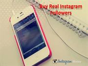 Buy Real Instagram Followers – Get Bumper Followers Count