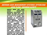 Modern Cash Management Systems: Optimizing Cash Flow, Ensuring Safety