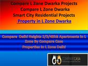 Compare L Zone Dwarka Property Rates And Reviews By Compare Casa