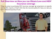 Full Overview on How you can Obtain Low-cost HGV Insurance coverage