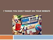 7 Things You Don't Want On Your Website