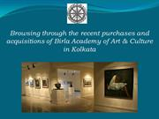 Browsing through the recent purchases and acquisitions of Birla Academ