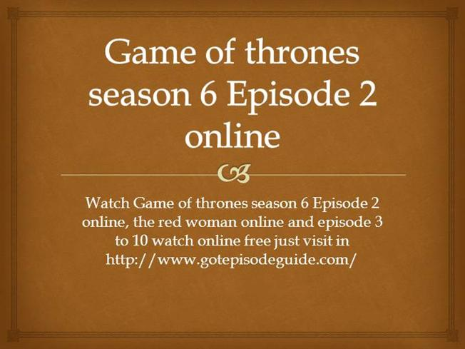 game of thrones season 6 episode 2 full episode free