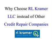 RL Kramer LLC - Why Choose RL Kramer LLC instead of Other Credit Repai