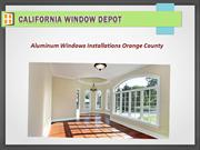 Aluminum Windows Installation Orange County