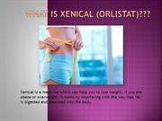 What Is Xenical (Orlistat)