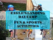 EAGLE'S LANDING DAY CAMP - FUN & SPORTS ACTIVITIES