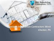 Sunroom Installation Contractors West Chester, PA