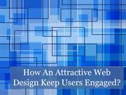 How An Attractive Web Design Keep Users Engaged?