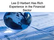 Lee D Harbert Has Rich Experience in the Financial Sector