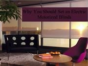 Why You Should Set an Electric Motorized Blinds