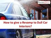 How to give a Revamp to Dull Car Interiors