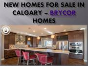 New Homes For Sale In Calgary– Brycor Homes