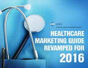 healthcare marketing guide revamped for 2016
