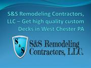 Get high quality custom Decks in West Chester PA