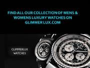 Find all our collection of mens & womens luxury watches on Glimmer Lux