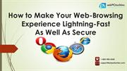 How to Make Your Web-Browsing Experience Lightning-Fast and Secure