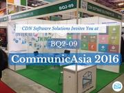 CommunicAsia 2016 - Meet your IT Partner: CDN Solutions Group