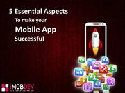 5 Essential Aspects to make your Mobile App Successful