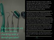 What should you ask on your routine check-up with a dental specialist-