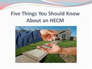 Five Things You Should Know About an HECM