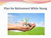 Plan for Retirement While Young
