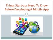 Things Start-ups Need To Know Before Developing A Mobile App