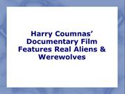 Harry Coumnas' Documentary Film Features Real Aliens and Werewolves
