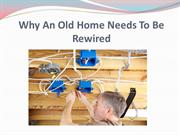 Why An Old Home Needs To Be Rewired