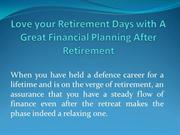 Love your Retirement Days with A Great Financial