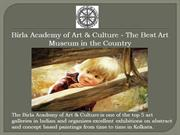 The Birla Academy of Art and Culture is one of the top 5 art galleries