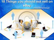 10 Things You Should Not Sell On EBay