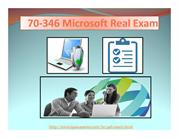70-346 Microsoft Real Exam