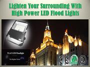 Lighten Your Surrounding With High Power LED Flood Lights
