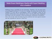 Make Dream Weddings a Reality with Expert Wedding Hire in Bedford