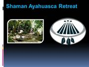 Shaman Ayahuasca Retreat