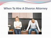 When To Hire A Divorce Attorney