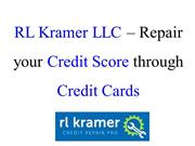 RL Kramer LLC – Repair your Credit Score through Credit Cards