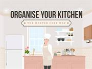 Organise Your Kitchen - The Master Chef Way