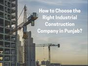 How to Choose the Right Industrial Construction Company in Punjab?