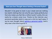 Have you Ever Thought about Getting a Personal Stylist?