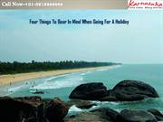 Four things to bear in mind when going for a holiday