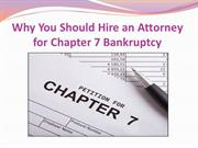 Why You Should Hire an Attorney for Chapter 7 Bankruptcy