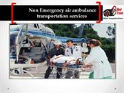 Reliable Non Emergency air ambulance transportation